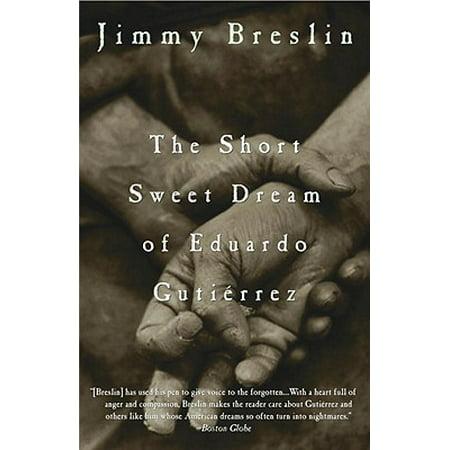 The Short Sweet Dream of Eduardo Gutierrez -