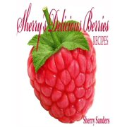 Sherry's Delicious Berries RECIPES - eBook