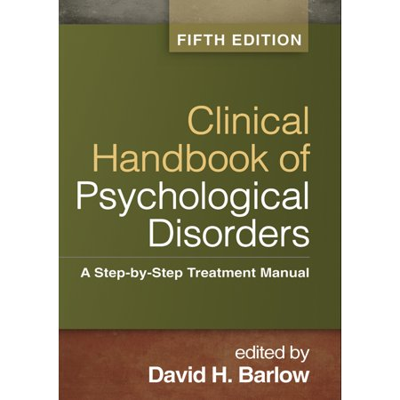 Clinical Handbook of Psychological Disorders, Fifth Edition : A Step-by-Step Treatment