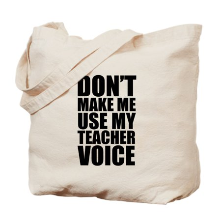 CafePress - Don't Make Me Use My Teacher Voice - Natural Canvas Tote Bag, Cloth Shopping - Teacher Tote Bags