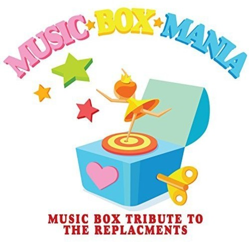 Music Box Mania Music Box Tribute to Replacements [CD] by INGROOVES MOD