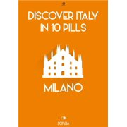 Discover Italy in 10 Pills - Milan - eBook