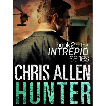 Hunter: The Alex Morgan Interpol Spy Thriller Series (Intrepid 2) -