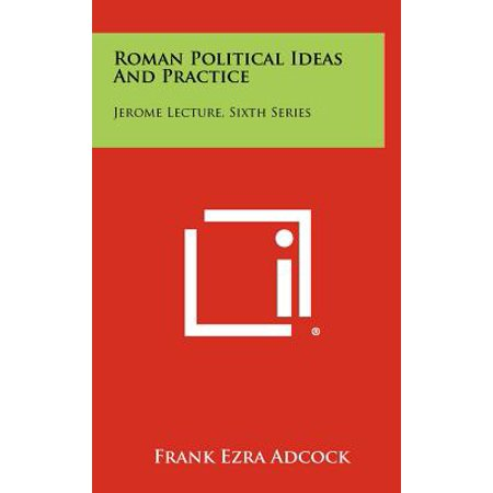 Roman Political Ideas and Practice : Jerome Lecture, Sixth Series