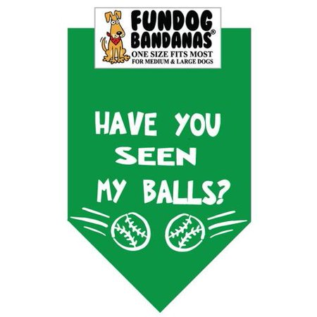Fun Dog Bandana - Have you Seen My Balls? - One Size Fits Most for Med to Lg Dogs, kelly green pet (My Cat Perks)