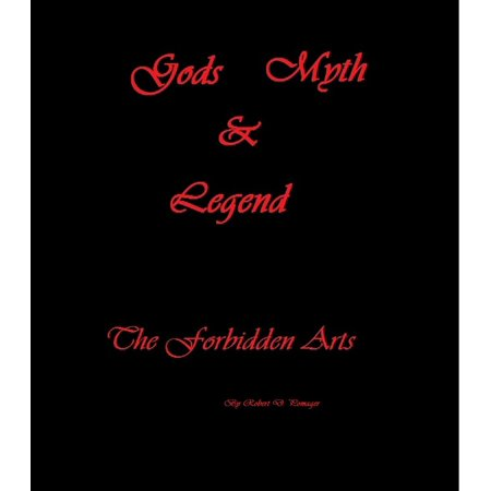 Gods, Myth and Legend: The Forbidden Arts - eBook