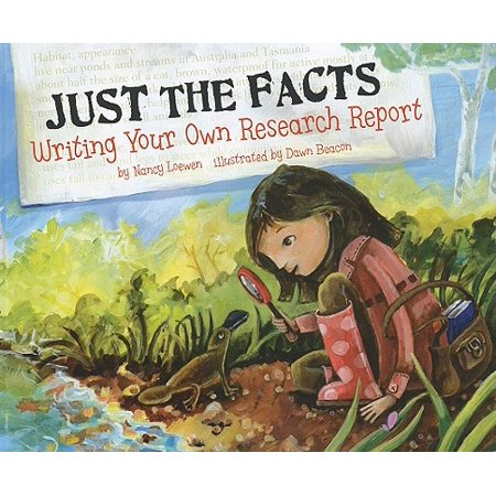 Just the Facts : Writing Your Own Research Report ()