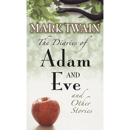 The Diaries of Adam and Eve and Other Stories (Adam And Eve Adults)