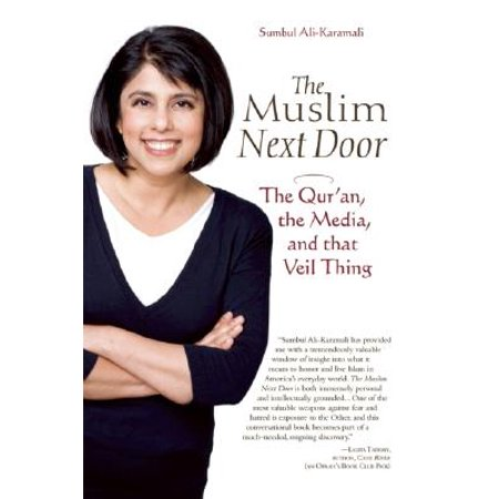 The Muslim Next Door : The Qur'an, the Media, and That Veil
