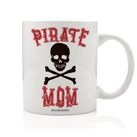 PIRATE MOM Coffee Mug Funny Gift Idea Halloween Costume Adult Dress-Up Trick or Treat Parties Whimsical Present Lady Pirate Mommy Mother Mama Skull & Crossbones 11oz Ceramic Tea Cup Digibuddha - Eco-halloween Costume Ideas