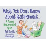 What You Don't Know About Retirement : A Funny Retirement Quiz