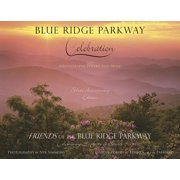 Blue Ridge Parkway - Celebration : Silver Anniversary Edition for the Friends of the Blue Ridge Parkway