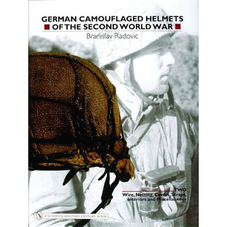 German Camouflaged Helmets of the Second World War : Volume 2: Wire, Netting, Covers, Straps, Interiors, Miscellaneous](World War I German Helmet)