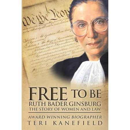 Free to Be Ruth Bader Ginsburg : The Story of Women and Law - Ruth Ginsburg Halloween