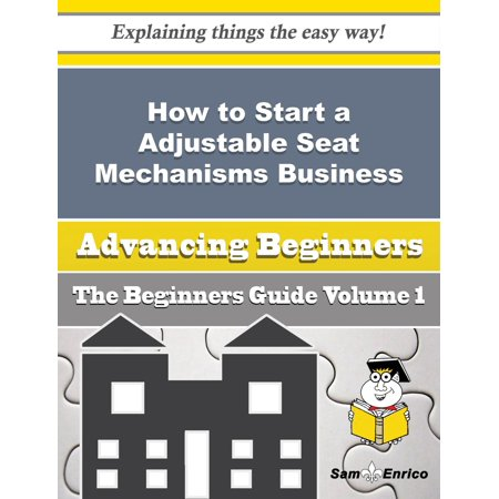 How to Start a Adjustable Seat Mechanisms Business (Beginners Guide) -