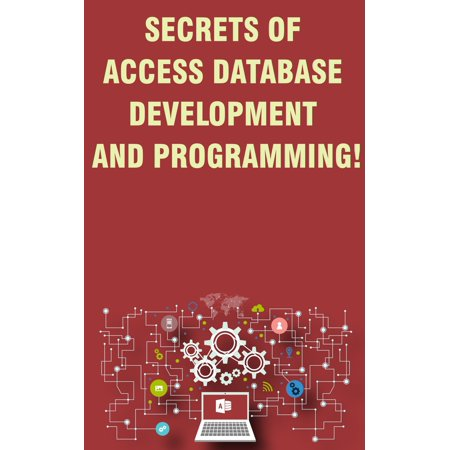 Secrets of Access Database Development and Programming -