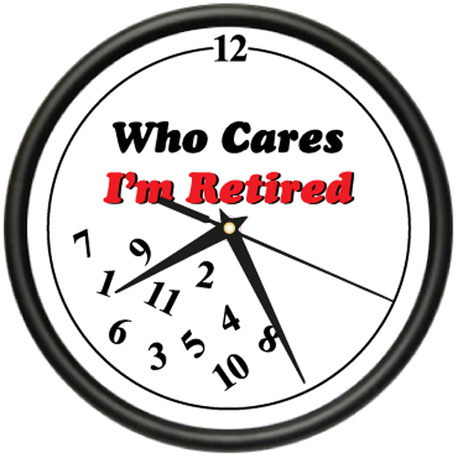RETIRED WHO CARES Wall Clock retiree retirement gift