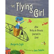 The Flying Girl : How Aida de Acosta Learned to Soar