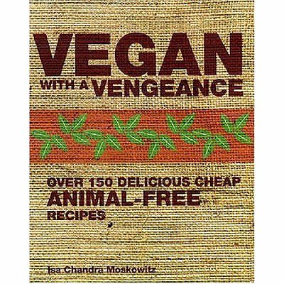 Vegan with a Vengeance : Over 150 Delicious, Cheap, Animal-Free Recipes](Cheap Halloween Shot Recipes)