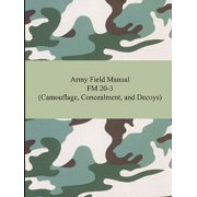 Army Field Manual FM 20-3 (Camouflage, Concealment, and Decoys)