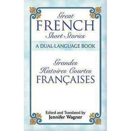 Great French Short Stories Of The Twentieth Century   Les Grandes Nouvelles Francaises Du Vingtieme Siecle  A Dual Language Book