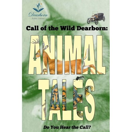 Call of the Wild Dearborn: Animal Tales - eBook (The Hunter Call Of The Wild Animals)