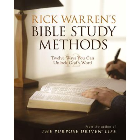 Rick Warren's Bible Study Methods : Twelve Ways You Can Unlock God's (Becoming Best Friends With God Rick Warren)