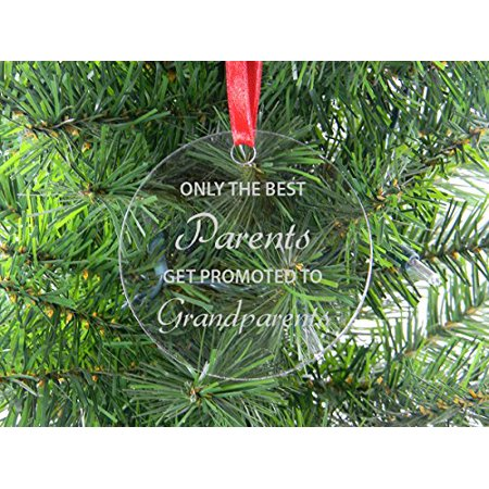 Only The Best Parents Get Promoted To Grandparents - Clear Acrylic Christmas Ornament - Great Christmas, Father's Day, Mother's Day Gift For
