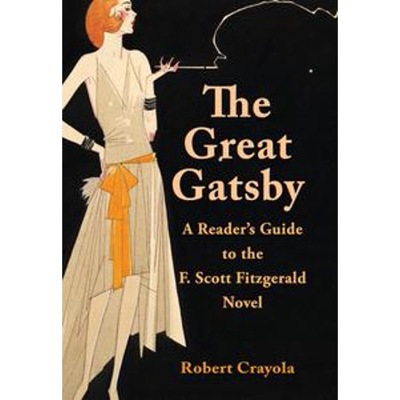The Great Gatsby: A Reader's Guide to the F. Scott Fitzgerald Novel - - Great Gatsby Themed Outfits