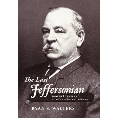 The Last Jeffersonian: Grover Cleveland and the Path to Restoring the (Cleveland Mall)
