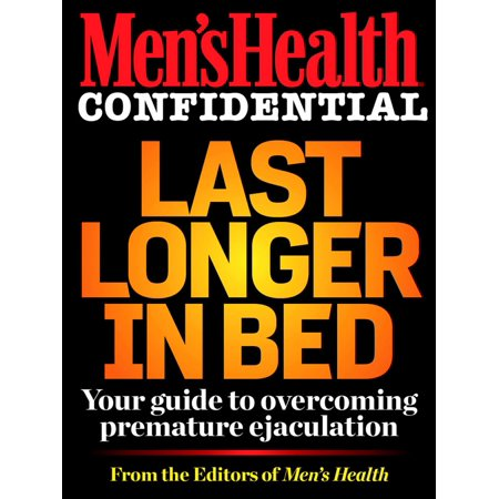 Men's Health Confidential: Last Longer in Bed - (Home Remedies To Last Longer In Bed)