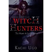 Witch Hunters: To Hunt A Level Four - eBook