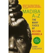 Madiba A to Z: The Many Faces of Nelson Mandela by