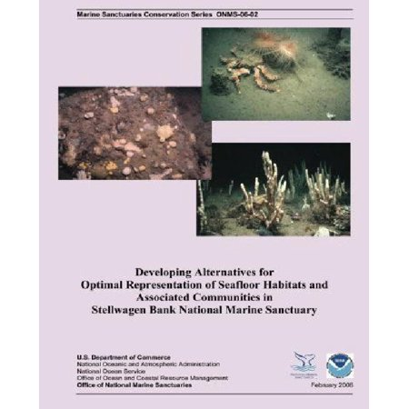 Developing Alternatives For Optimal Representation Of Seafloor Habitats And Associated Communities In Stellwagen Bank National Marine Sanctuary