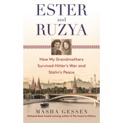 Ester and Ruzya : How My Grandmothers Survived Hitler's War and Stalin's Peace