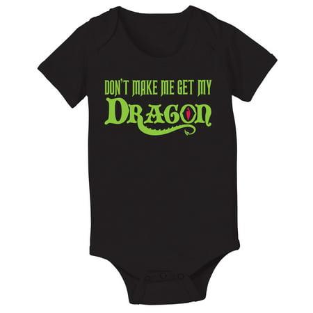Don't Make Me Get My Dragon Cute Fun Trendy-Baby One Piece (Baby Dragon Girl)