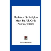 Decision : Or Religion Must Be All, or Is Nothing (1854)