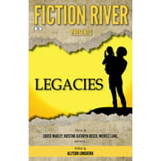 Fiction River Presents: Legacies - eBook