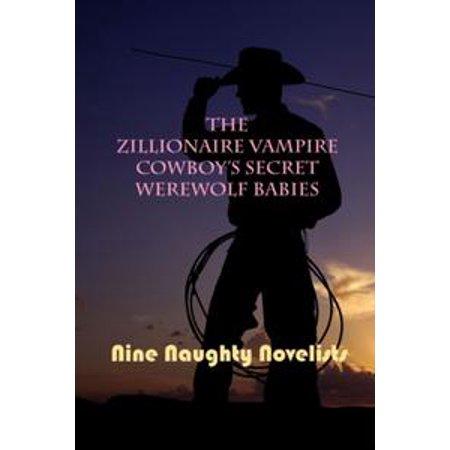 The Zillionaire Vampire Cowboy's Secret Werewolf Babies - eBook (Toddler Vampire)