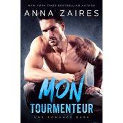 Mon Tourmenteur: Une romance Dark - eBook