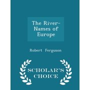 The River-Names of Europe - Scholar's Choice Edition