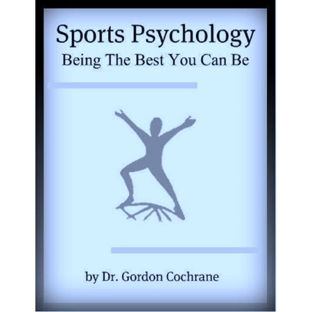 Sports Psychology: Being The Best You Can Be - (Best App For Buying Sports Tickets)