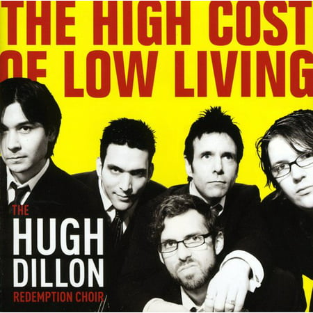 Dillon, Hugh Redemption Choir - High Cost of Low Living
