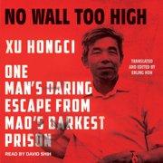 No Wall Too High - Audiobook