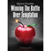 Mission Possible : Winning the Battle Over Temptation