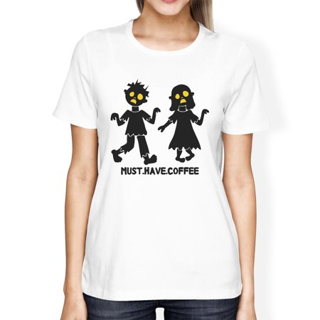 Must Have Coffee Zombies Womens Halloween Tshirt Funny Graphic Tee - Zombie Outfits Womens