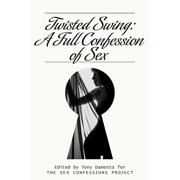 Twisted Swing: A Full Confession of Sex - eBook
