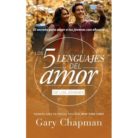 Cinco Lenguajes del Amor Jovenes REV, the 5 Love Languages Teens REV : El Secreto Para Amar a Los Jovenes Con