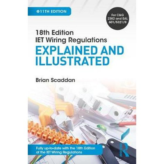 Iet Wiring Regulations: Explained and Illustrated, 11th Ed on