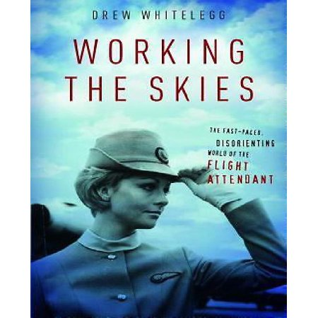 Working the Skies: The Fast-Paced, Disorienting World of the Flight Attendant - image 1 de 1
